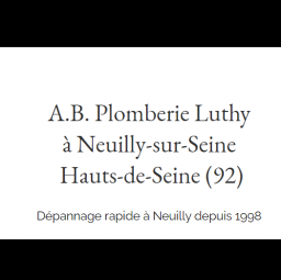 plombier A.B PLOMBERIE LUTHY Neuilly Sur Seine